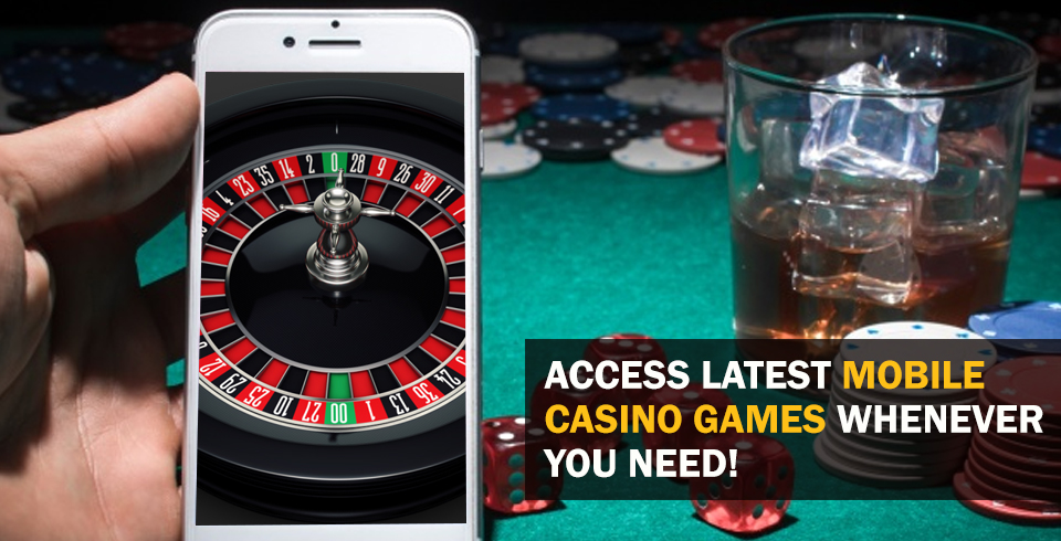 Access Latest Mobile Casino Games Whenever You Need!