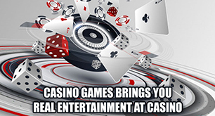 Casino Games Brings You Real Entertainment at Casino