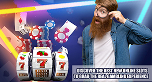 Discover the Best New Online Slots to Grab the Real Gambling Experience