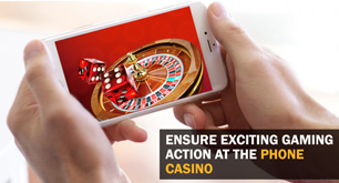 Ensure Exciting Gaming Action at the Phone Casino