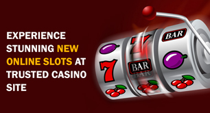 Experience Stunning New Online Slots At Trusted Casino Site