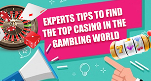 Experts Tips to Find the Top Casino in the Gambling World
