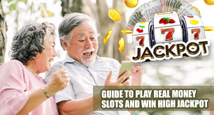 Guide To Play Real Money Slots And Win High Jackpot