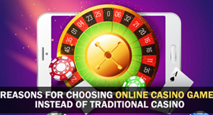 Reasons For Choosing Online Casino Games Instead Of Traditional Casino