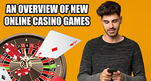 An Overview Of New Online Casino Games