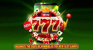 Maximize the Odds of Winning at the New Slot Games