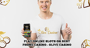 Play Online Slots on Best Phone Casino - Olive Casino