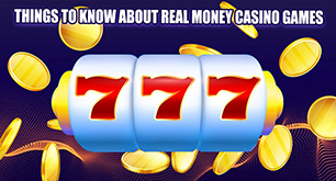 Things To Know About Real Money Casino Games