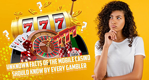 Unknown Facts of the Mobile Casino Should Know By Every Gambler
