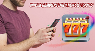 Why UK Gamblers enjoy new slot games
