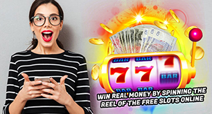 Win Real Money by Spinning the Reel of the Free Slots Online