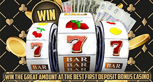 Win the Great Amount at the Best First Deposit Bonus Casino