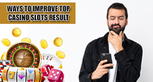 Ways to improve top casino slots result