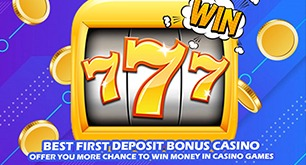 Best First Deposit Bonus Casino - Offer You More Chance To Win Money In Casino Games