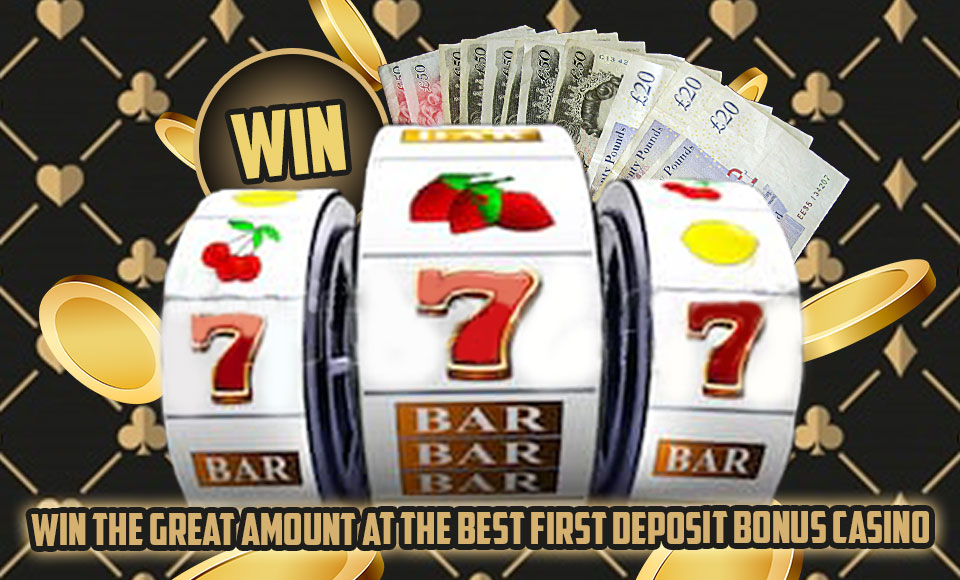 First Deposit Bonus Casino